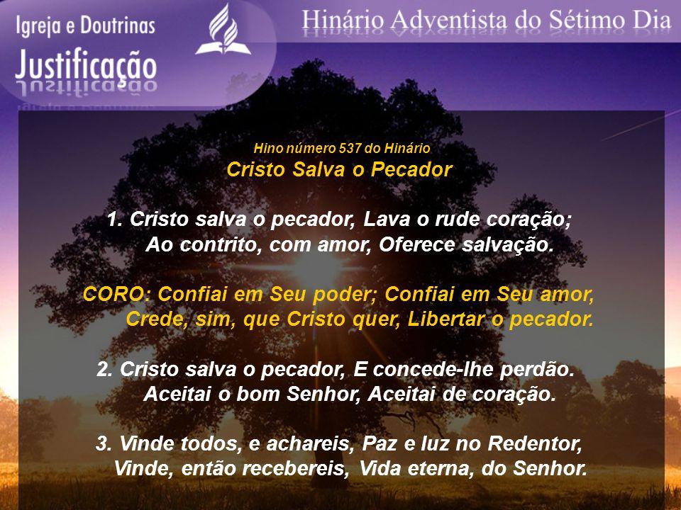 1. Cristo salva o pecador, Lava o rude coração;