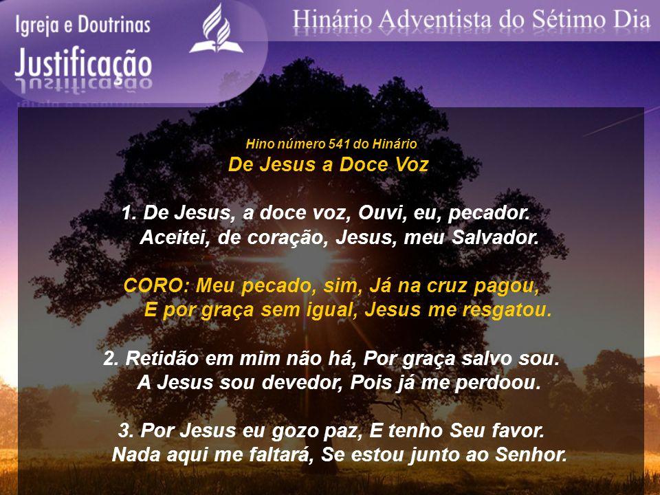 1. De Jesus, a doce voz, Ouvi, eu, pecador.