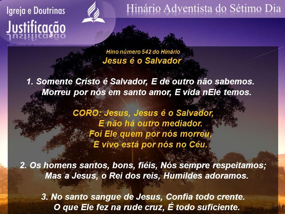 1. Somente Cristo é Salvador, E de outro não sabemos.