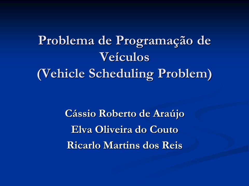 Problema de Programação de Veículos (Vehicle Scheduling Problem)