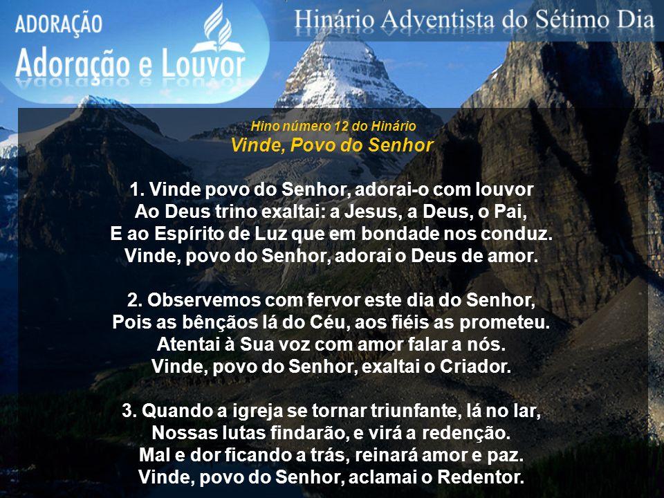 1. Vinde povo do Senhor, adorai-o com louvor