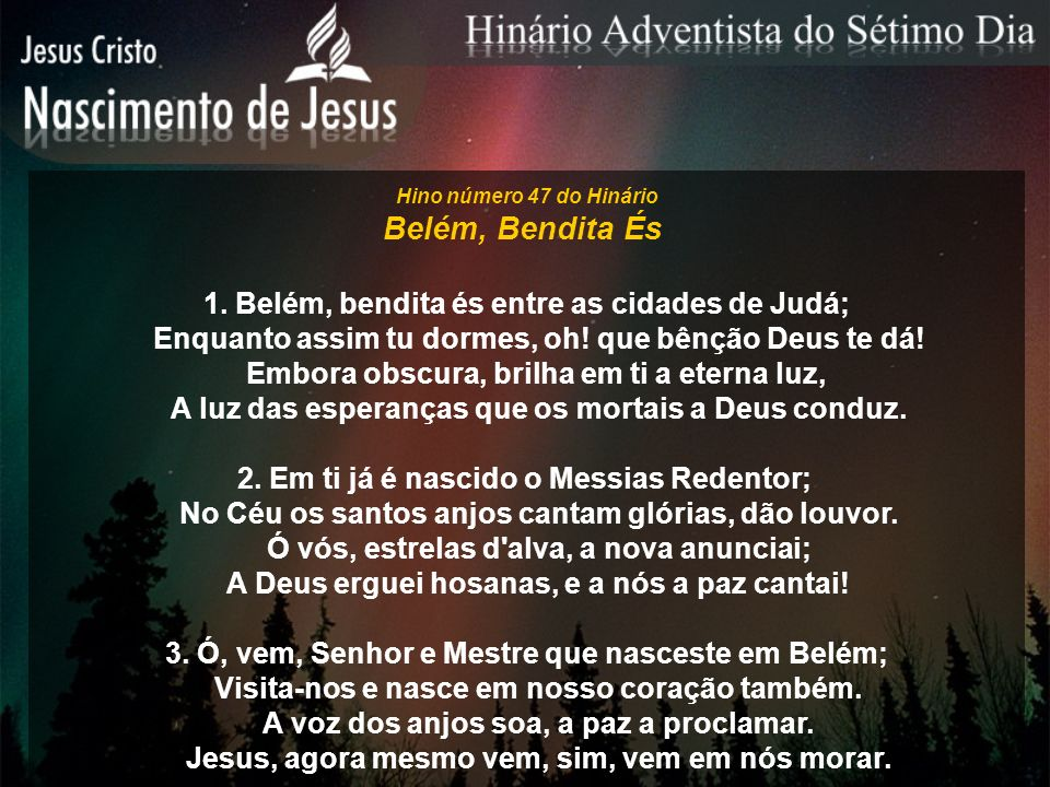 Belém, Bendita És 1. Belém, bendita és entre as cidades de Judá;