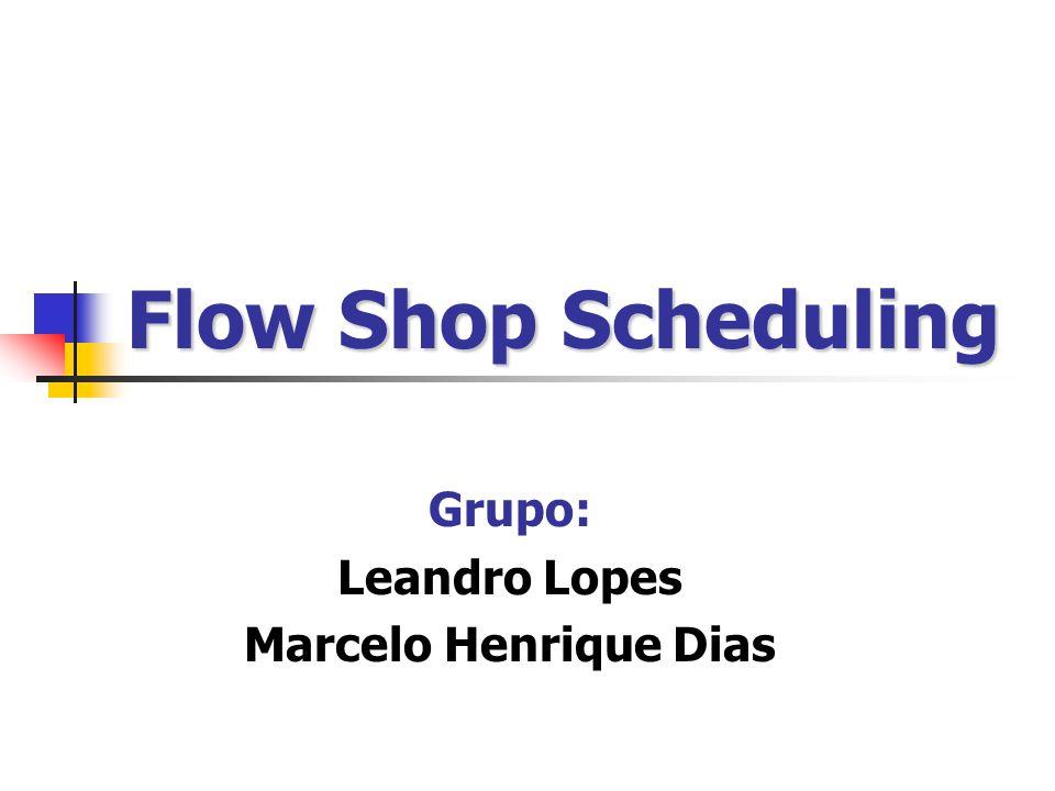 Grupo: Leandro Lopes Marcelo Henrique Dias