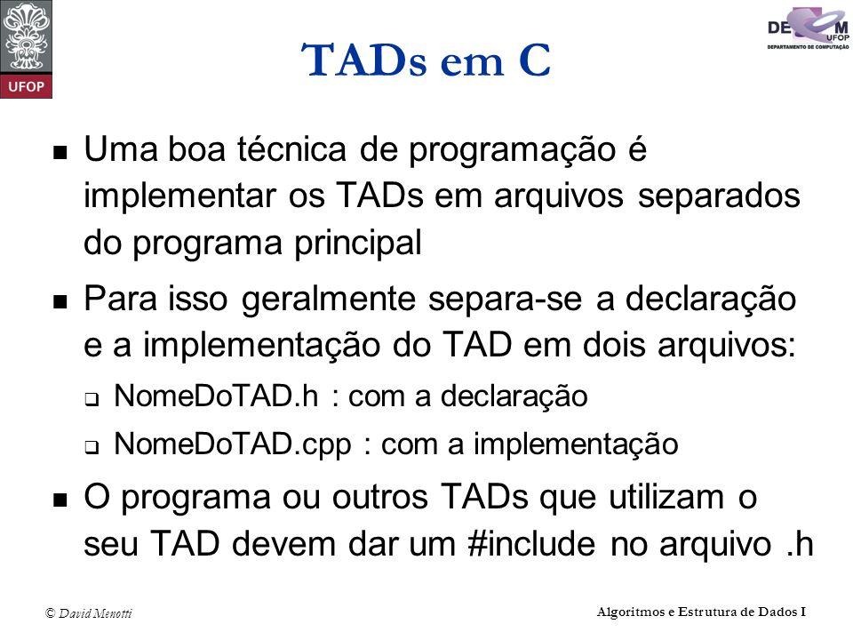 TADs em CUma boa técnica de programação é implementar os TADs em arquivos separados do programa principal.