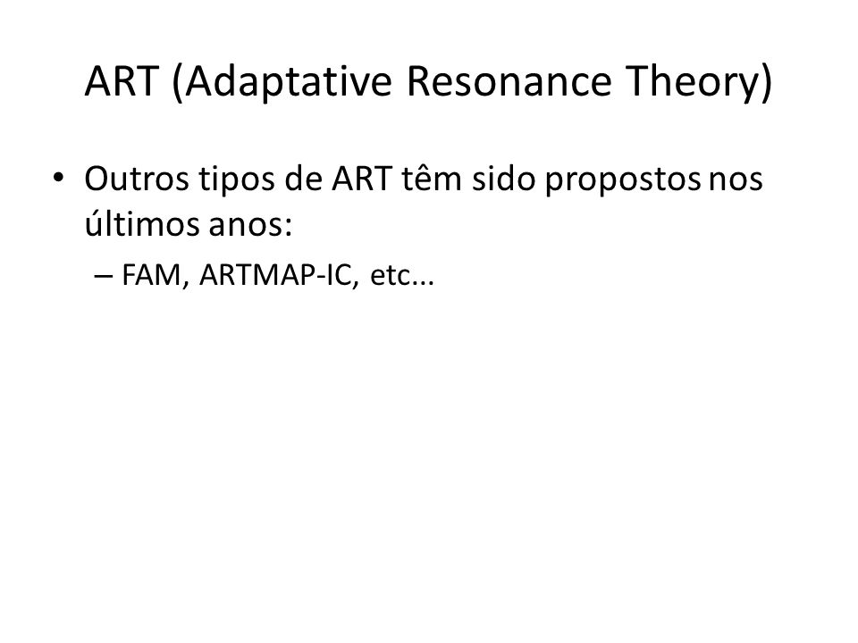 ART (Adaptative Resonance Theory)