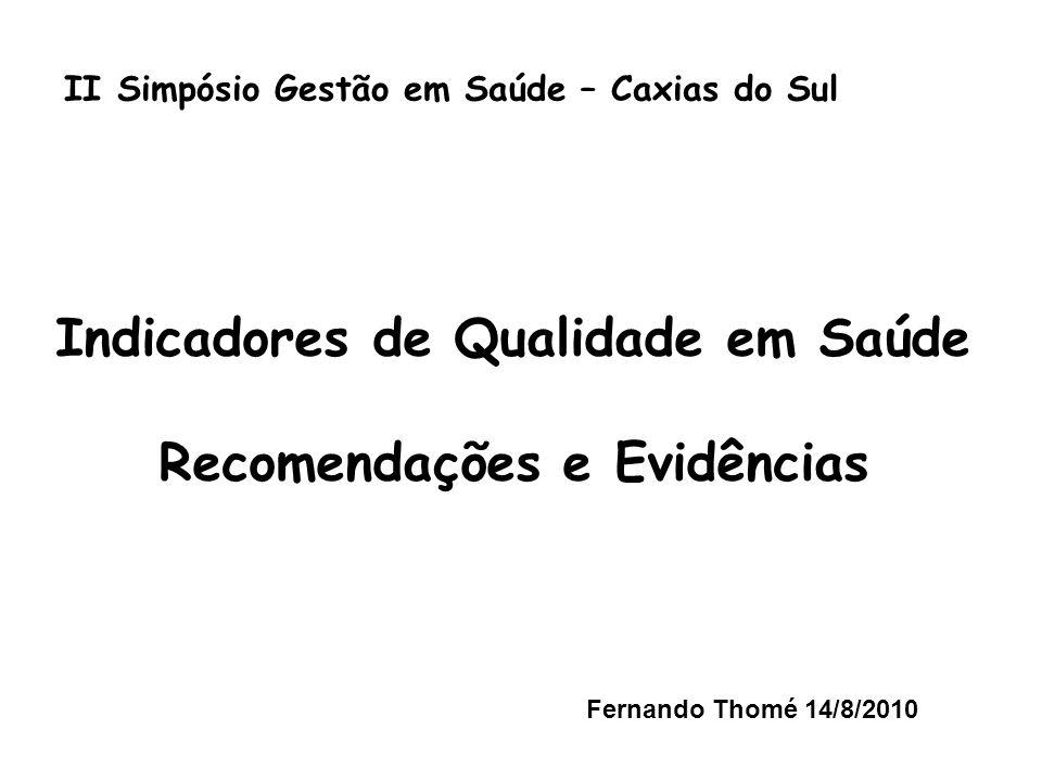 Indicadores de Qualidade em Saúde Recomendações e Evidências
