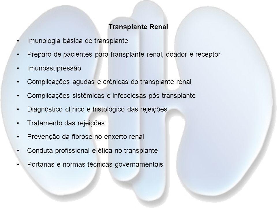 Transplante Renal Imunologia básica de transplante. Preparo de pacientes para transplante renal, doador e receptor.