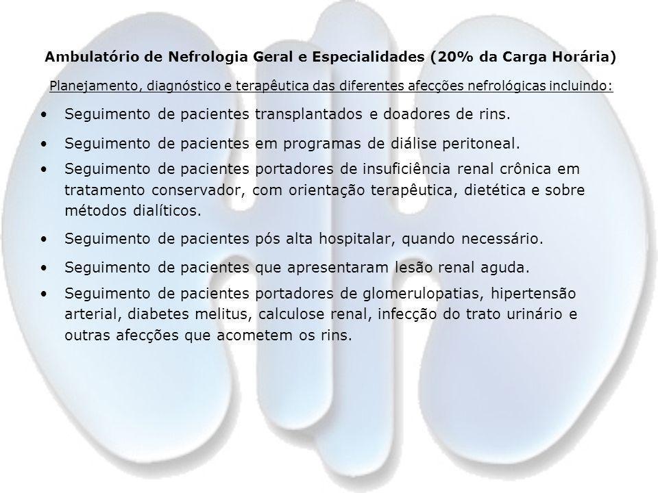 Ambulatório de Nefrologia Geral e Especialidades (20% da Carga Horária)