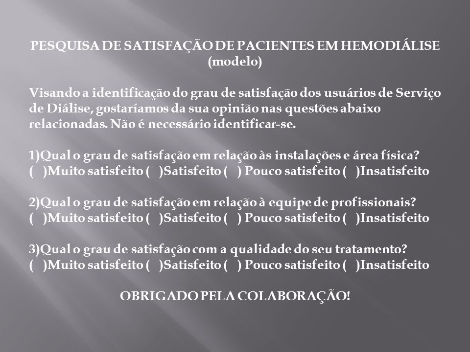 PESQUISA DE SATISFAÇÃO DE PACIENTES EM HEMODIÁLISE (modelo)