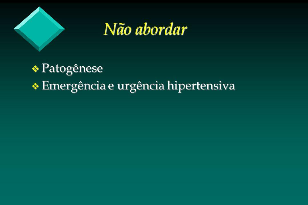 Não abordar Patogênese Emergência e urgência hipertensiva