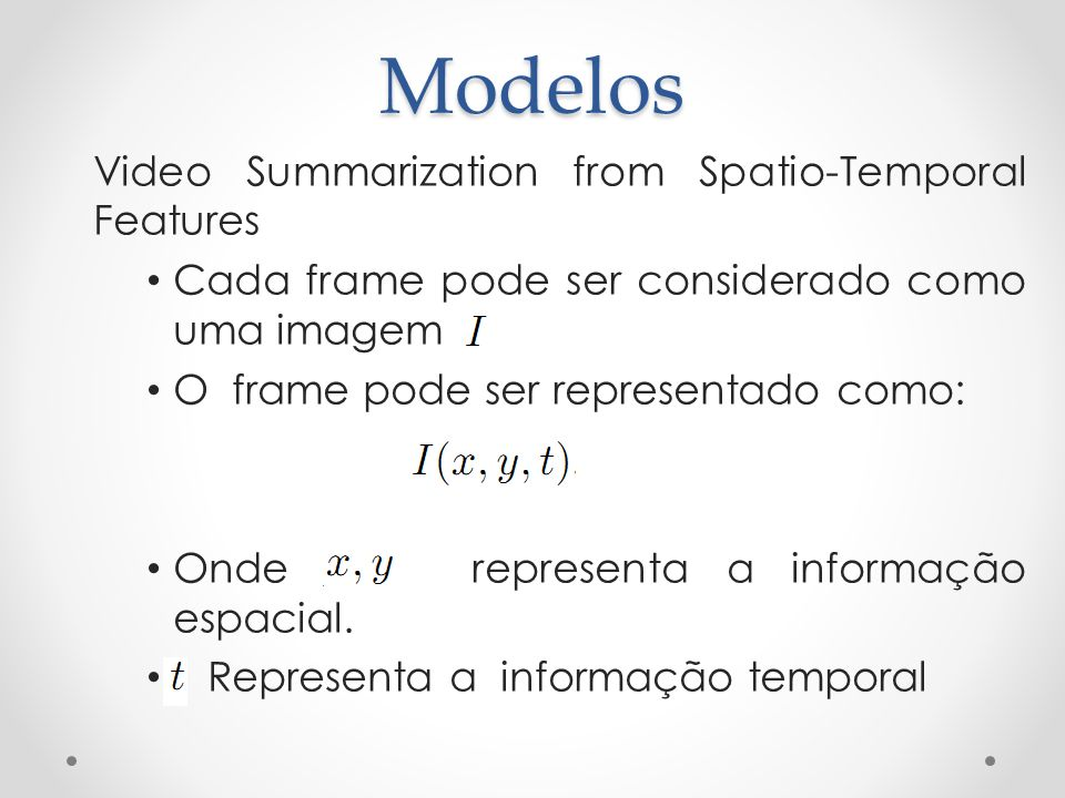 Modelos Video Summarization from Spatio-Temporal Features