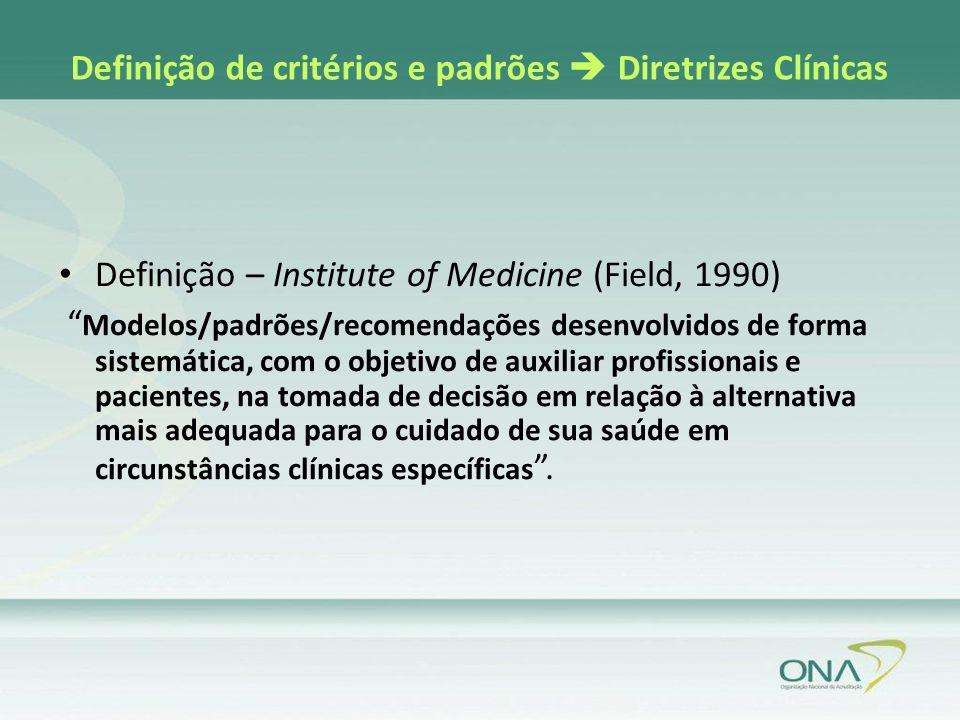 Definição de critérios e padrões  Diretrizes Clínicas