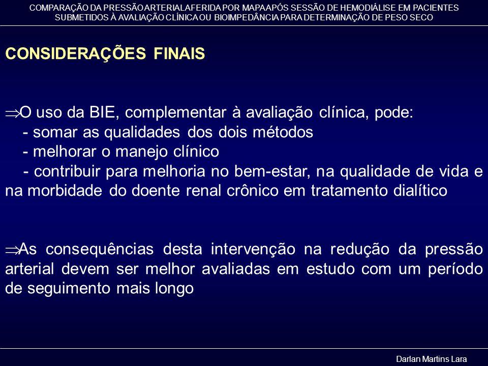 O uso da BIE, complementar à avaliação clínica, pode:
