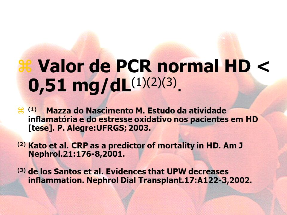 Valor de PCR normal HD < 0,51 mg/dL(1)(2)(3).