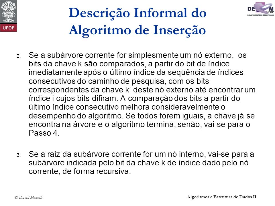 Descrição Informal do Algoritmo de Inserção