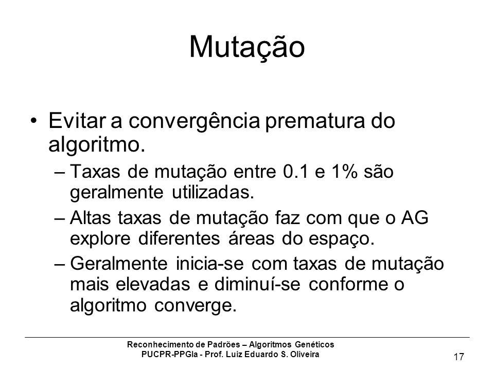 Mutação Evitar a convergência prematura do algoritmo.
