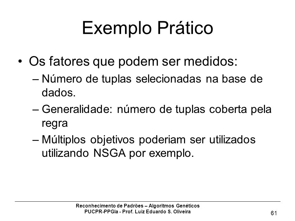 Exemplo Prático Os fatores que podem ser medidos: