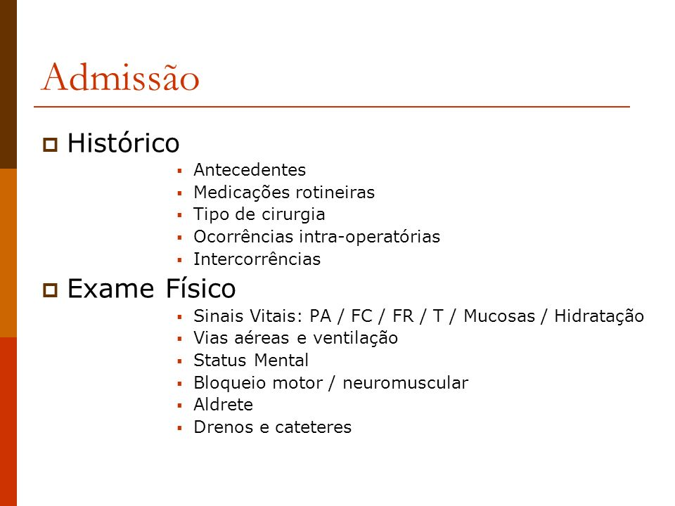 Admissão Histórico Exame Físico Antecedentes Medicações rotineiras
