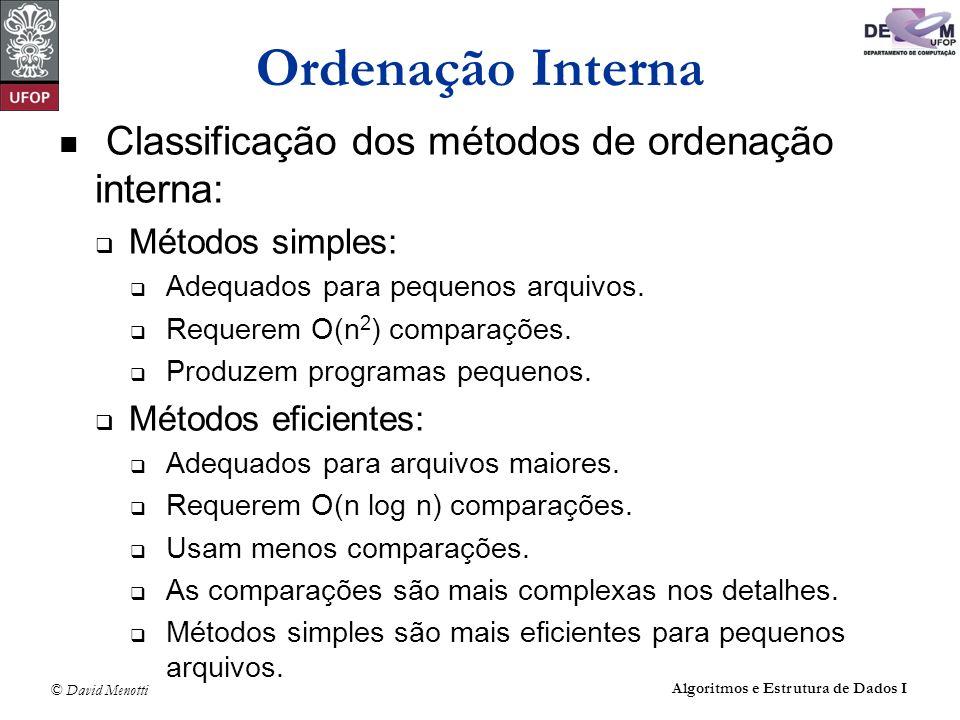 Ordenação Interna Classificação dos métodos de ordenação interna:
