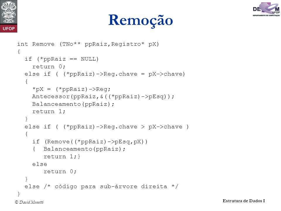 Remoção int Remove (TNo** ppRaiz,Registro* pX) { if (*ppRaiz == NULL)