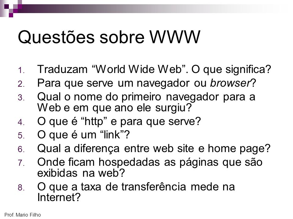 Questões sobre WWW Traduzam World Wide Web . O que significa