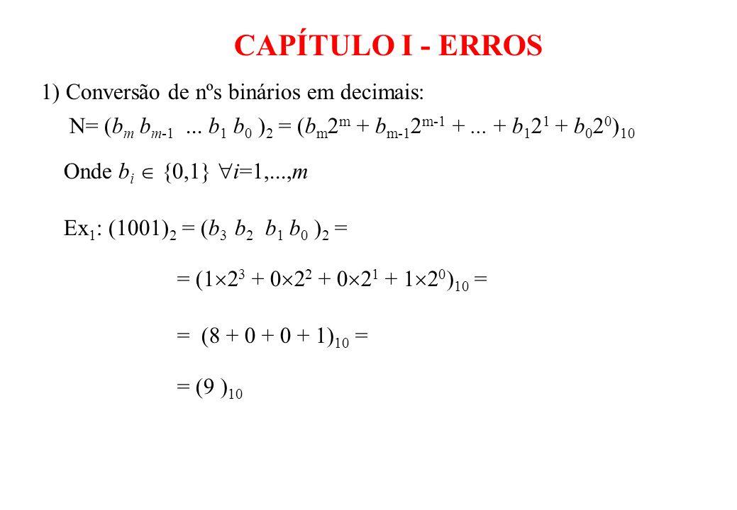 CAPÍTULO I - ERROS 1) Conversão de nºs binários em decimais: