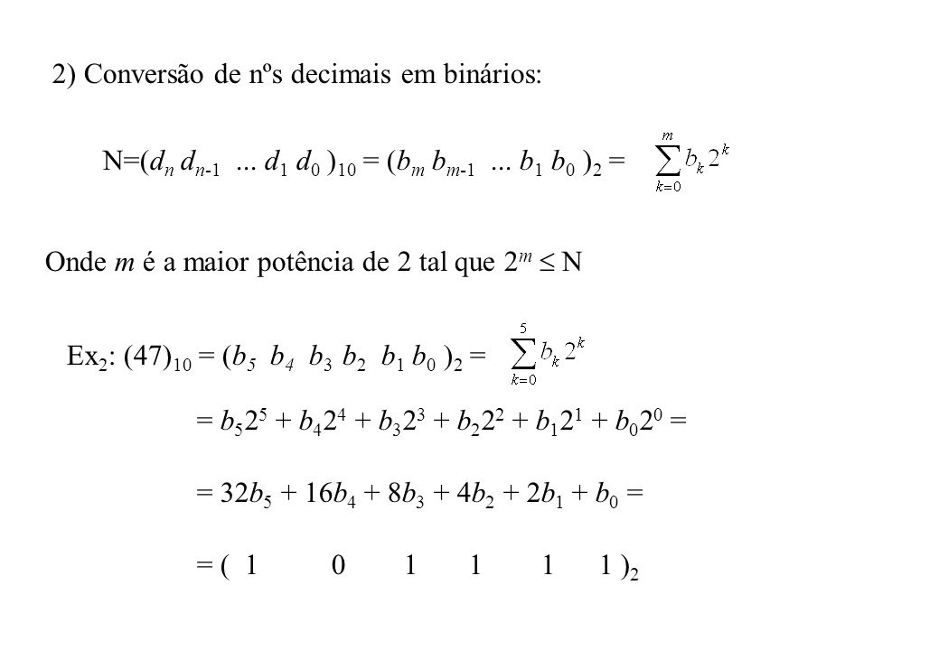 2) Conversão de nºs decimais em binários: