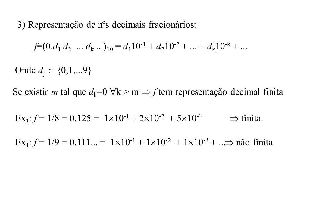 3) Representação de nºs decimais fracionários: