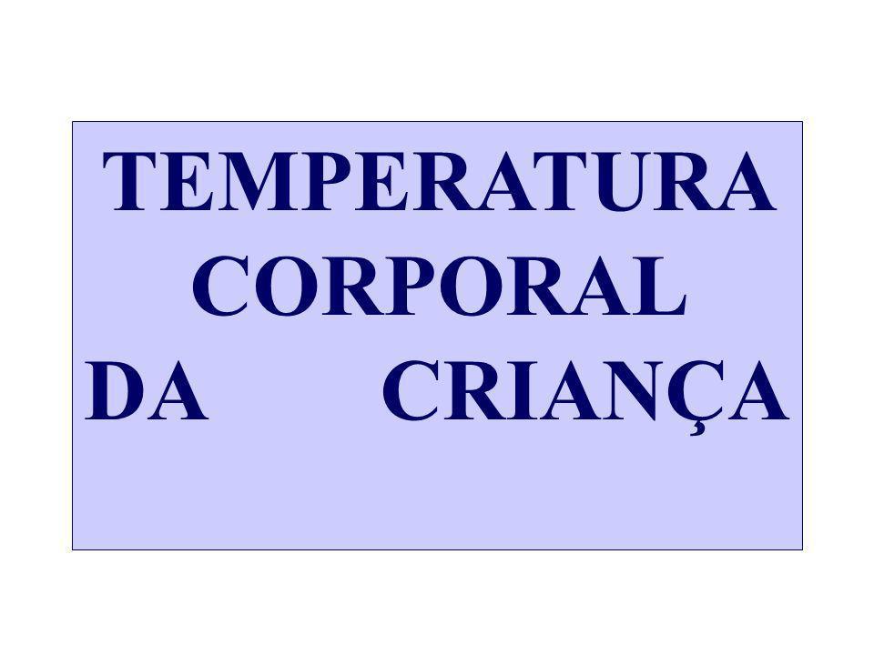 TEMPERATURA CORPORAL DA CRIANÇA