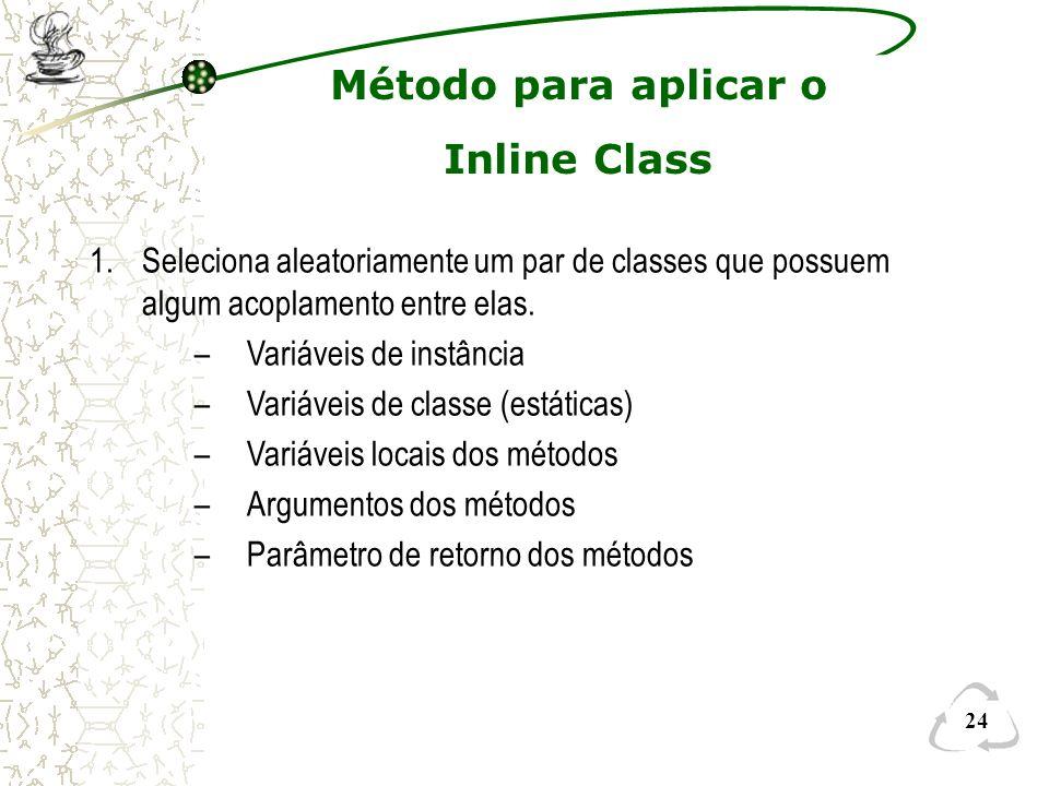 Método para aplicar o Inline Class