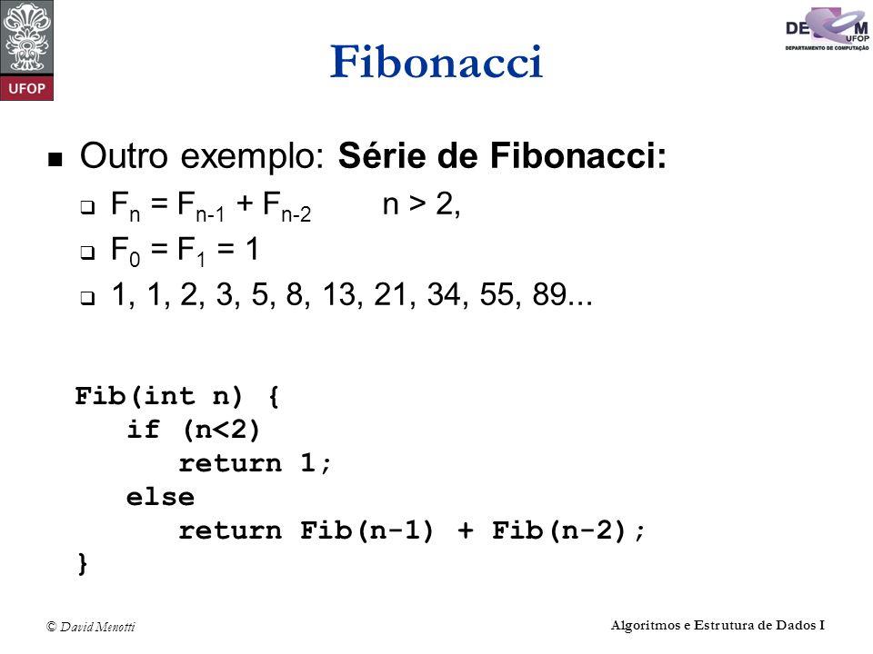 Fibonacci Outro exemplo: Série de Fibonacci: