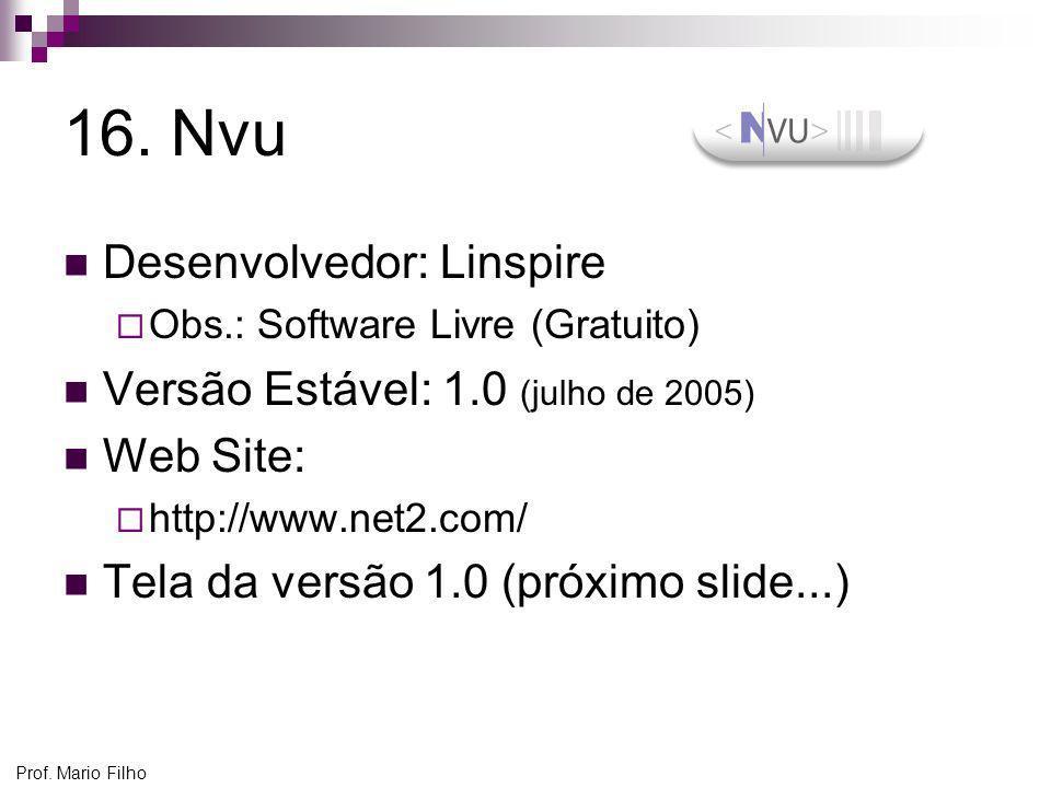 16. Nvu Desenvolvedor: Linspire Versão Estável: 1.0 (julho de 2005)