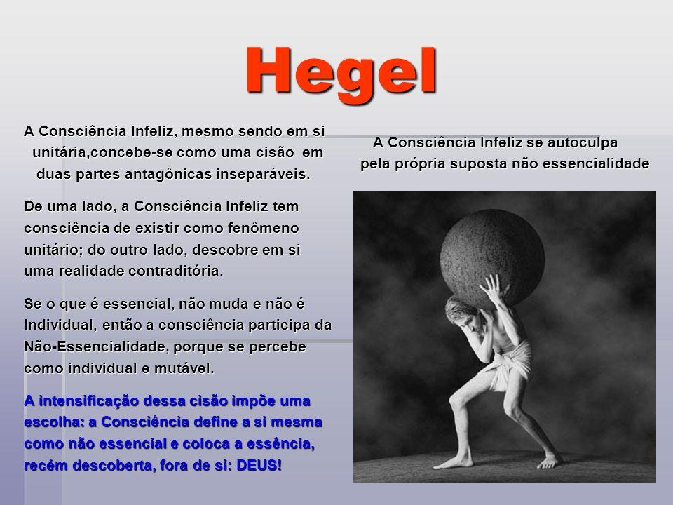Hegel A Consciência Infeliz, mesmo sendo em si