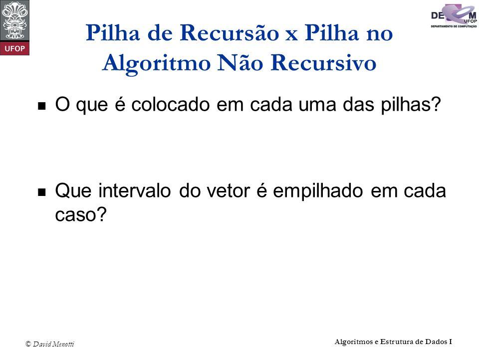 Pilha de Recursão x Pilha no Algoritmo Não Recursivo