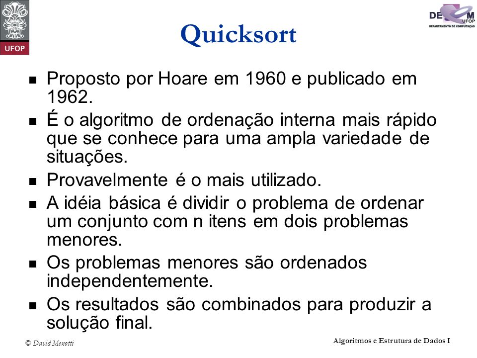 Quicksort Proposto por Hoare em 1960 e publicado em 1962.