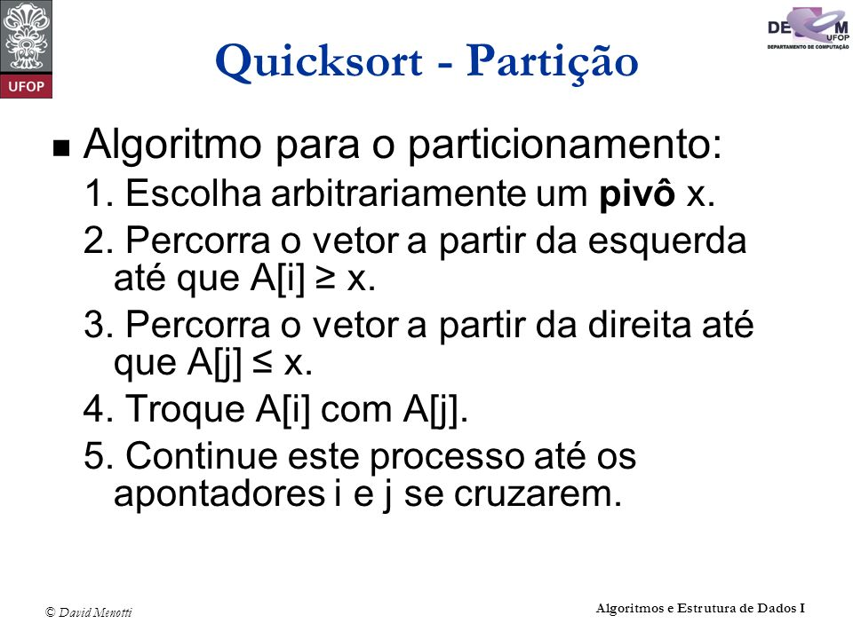 Quicksort - Partição Algoritmo para o particionamento: