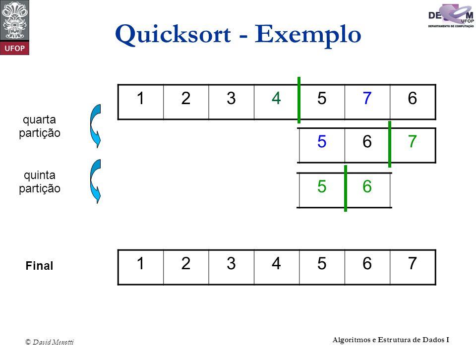 Quicksort - Exemplo 1. 2. 3. 4. 5. 7. 6. quarta. partição. 3. 2. 4. 1. 5. 6. 7. quinta.