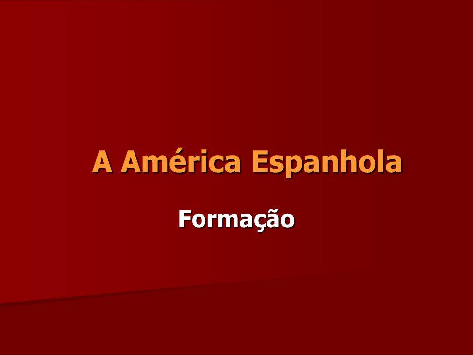 A América Espanhola Formação