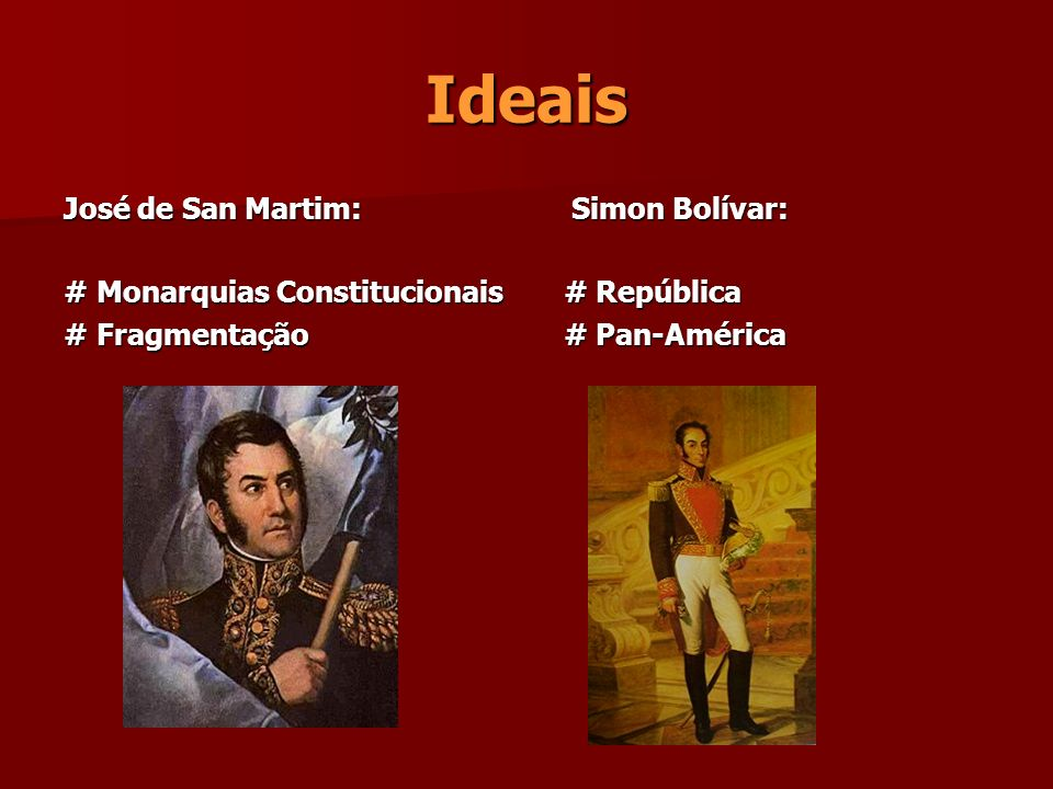 Ideais José de San Martim: # Monarquias Constitucionais # Fragmentação