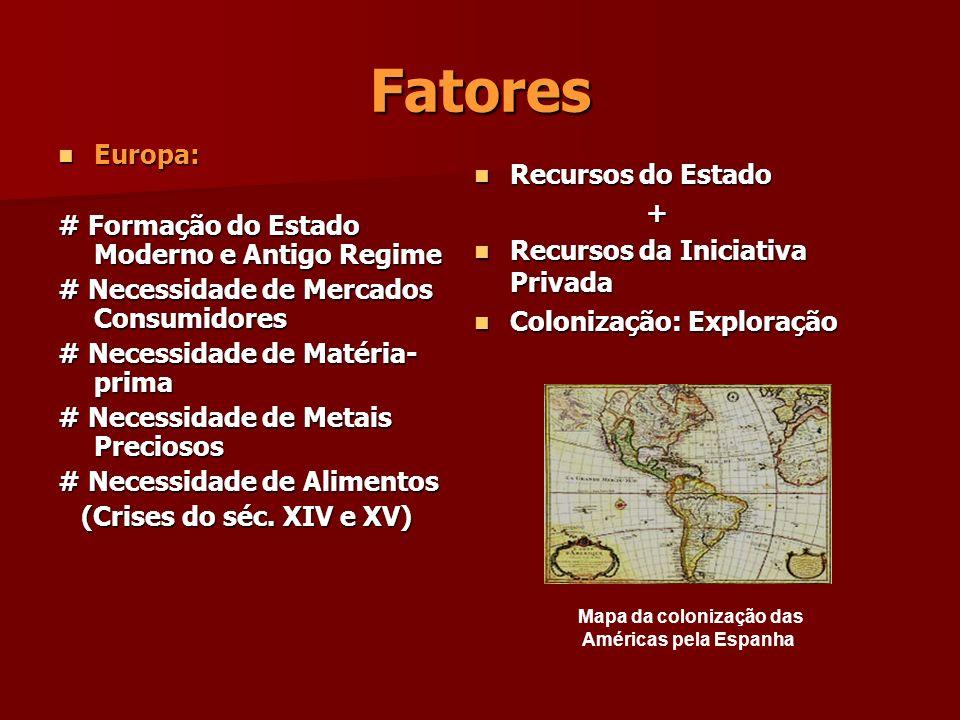 Fatores Europa: # Formação do Estado Moderno e Antigo Regime