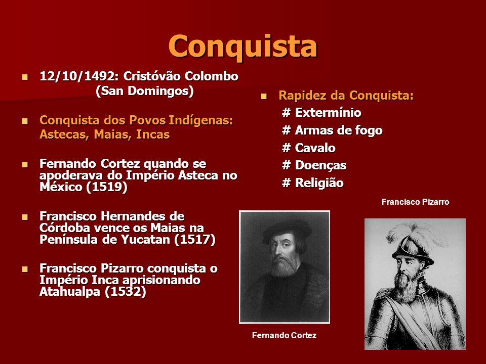 Conquista 12/10/1492: Cristóvão Colombo (San Domingos)