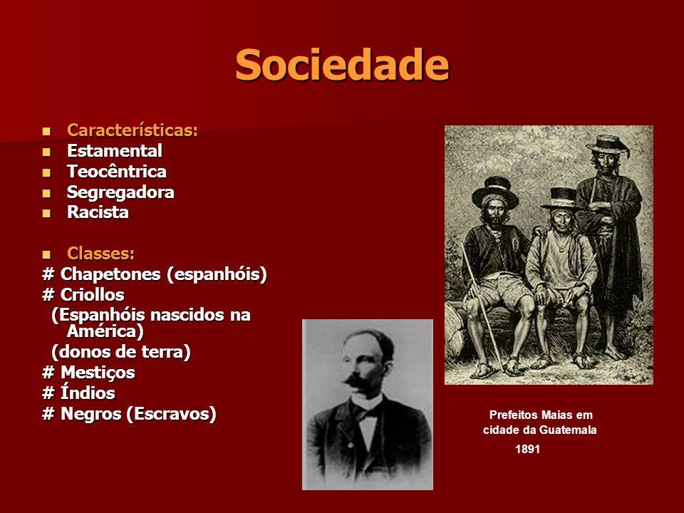 Sociedade Características: Estamental Teocêntrica Segregadora Racista