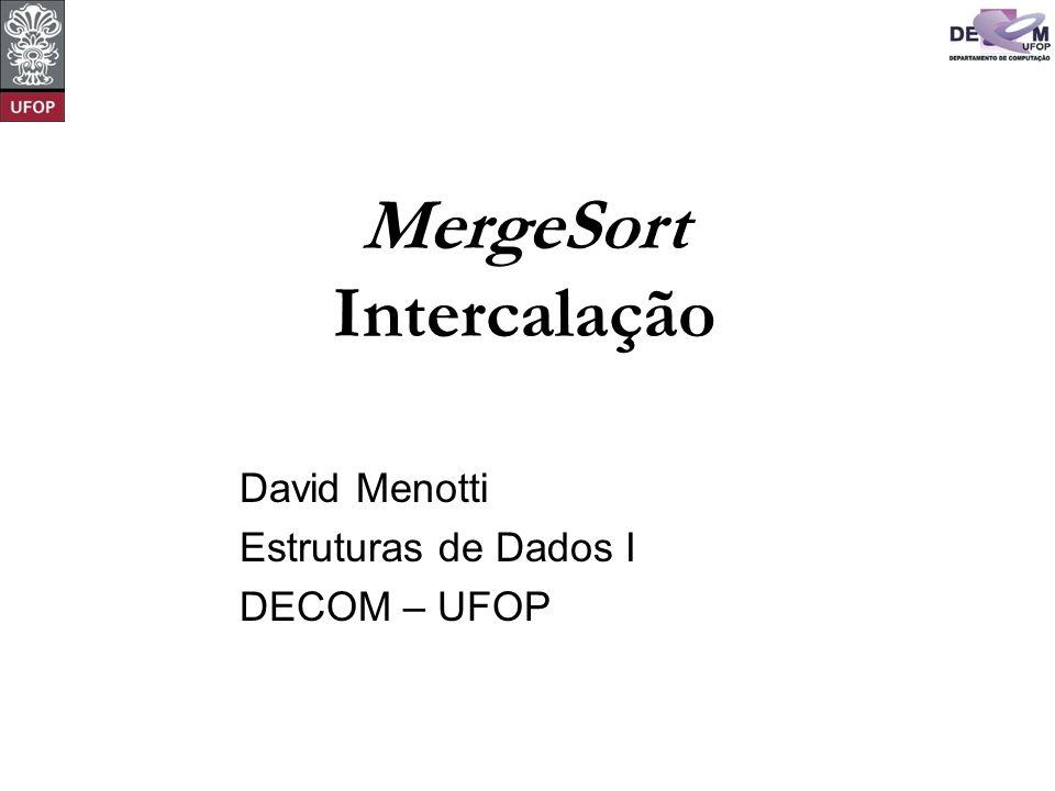 David Menotti Estruturas de Dados I DECOM – UFOP