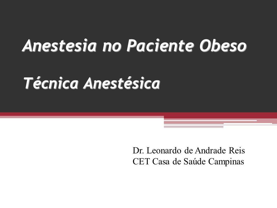 Anestesia no Paciente Obeso Técnica Anestésica