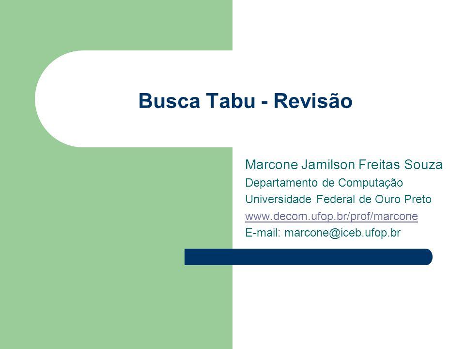 Busca Tabu - Revisão Marcone Jamilson Freitas Souza