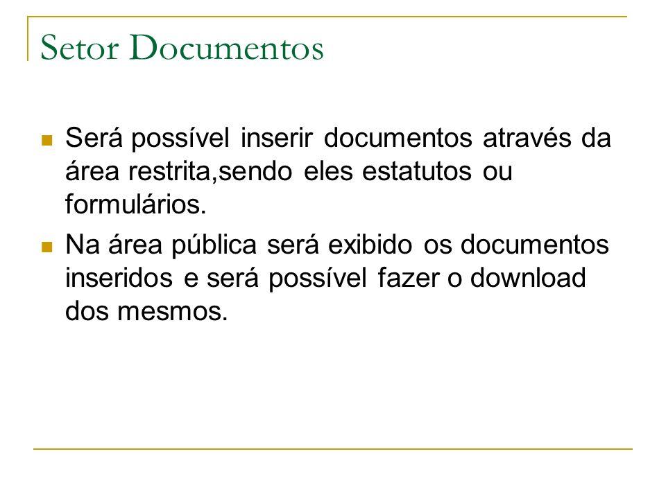 Setor DocumentosSerá possível inserir documentos através da área restrita,sendo eles estatutos ou formulários.