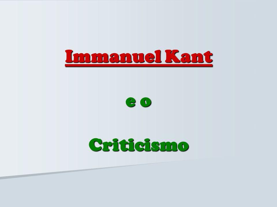 Immanuel Kant e o Criticismo