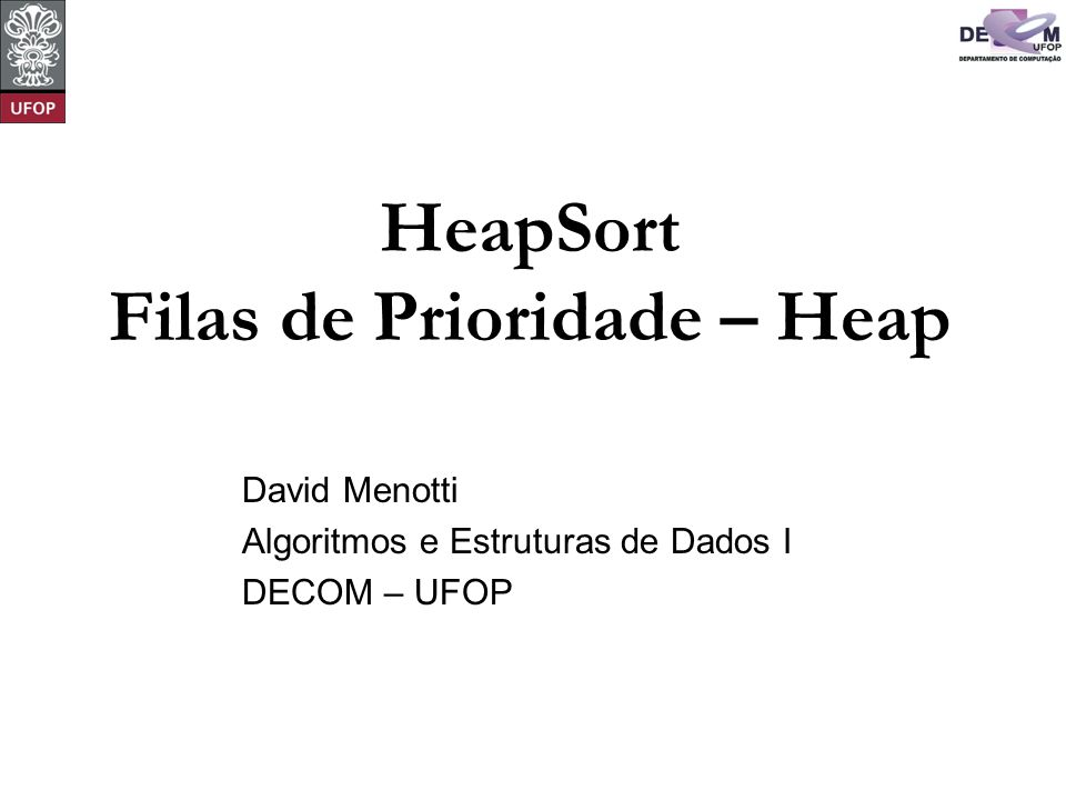 HeapSort Filas de Prioridade – Heap