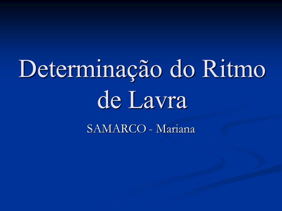 Determinação do Ritmo de Lavra