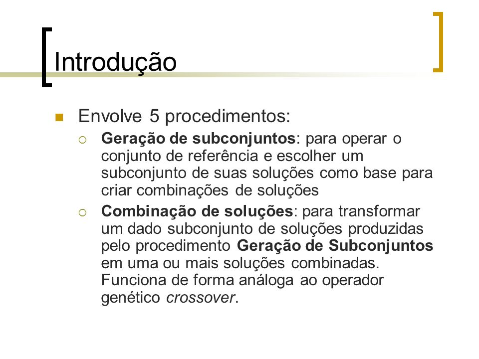 Introdução Envolve 5 procedimentos:
